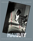 ManRay : photography and its double