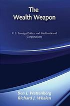The wealth weapon : U.S. foreign policy and multinational corporations