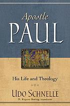 Apostle Paul : his life and theology