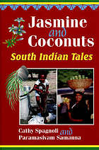 Jasmine and coconuts : South Indian tales