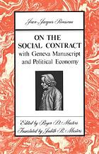 On the social contract : with Geneva manuscript ; and [Discourse on] political economy