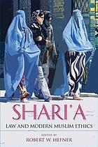 Shari`a law and modern Muslim ethics