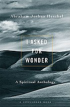 I asked for wonder : a spiritual anthology