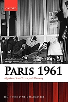 Paris 1961 : Algerians, state terror, and memory