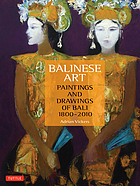 Balinese art : paintings and drawings of Bali, 1800-2010