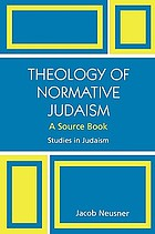 Theology of normative Judaism : a source book
