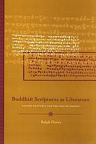 Buddhist scriptures as literature : sacred rhetoric and the uses of theory