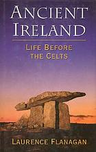 Ancient Ireland : life before the Celts