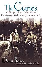 The Curies : a biography of the most controversial family in science