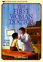 The first woman doctor; the story of Elizabeth Blackwell, M. D.