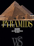 Pyramids : treasures, mysteries, and new discoveries in Egypt