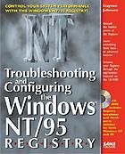 Troubleshooting and configuring the Windows NT/95 registry