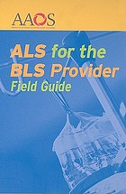 ALS for the BLS provider : field guide