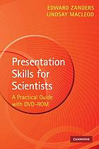 Presentation skills for scientists : a practical guide