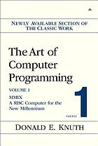 The art of computer programming. Volume 1, fascicle 1, MMIX A RISC computer for the new millennium