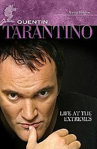 Quentin Tarantino : life at the extremes