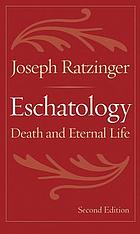 Eschatology, death, and eternal life