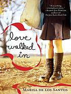Love walked in : a novel