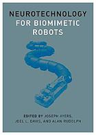 Neurotechnology for biomimetic robots
