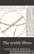 The textile fibres; their physical, microscopical and chemical properties,