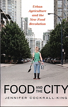 Food and the city : urban agriculture and the new food revolution