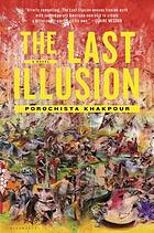 The last illusion : a novel