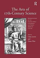 The arts of 17th-century science : representations of the natural world in European and North American culture