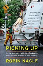 Picking up : on the streets and behind the trucks with the sanitation workers of New York City
