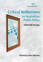 Critical reflections on Australian public policy : selected essays