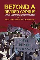Beyond a divided Cyprus : a state and society in transformation