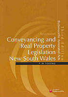 Annotated conveyancing and real property legislation New South Wales