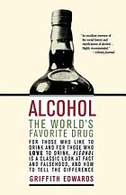 Alcohol : the world's favorite drug