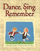 Dance, sing, remember : a celebration of Jewish holidays