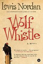 Wolf whistle : a novel