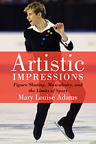 Artistic impressions : figure skating, masculinity, and the limits of sport