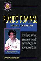 Plácido Domingo : opera superstar
