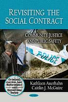 Revisiting the social contract : community justice and public safety