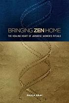 Bringing Zen home : the healing heart of Japanese women's rituals