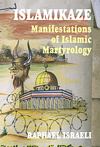 Islamikaze : manifestations of Islamic martyrology