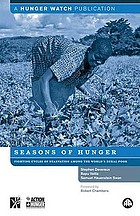 Seasons of hunger : fighting cycles of quiet starvation among the world's rural poor