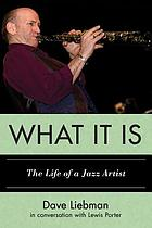 What it is : the life of a jazz artist