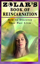 Zolar's book of reincarnation : how to discover your past lives