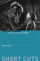 Fantasy cinema : impossible worlds on screen