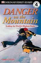 Danger on the mountain : scaling the world's highest peaks