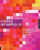 Color graphics : the power of color in graphic design