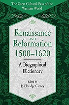 Renaissance and Reformation, 1500-1620 : a biographical dictionary