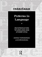 Patterns in language : an introduction to language and literary style
