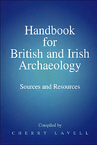 Handbook for British and Irish archaeology : sources and resources