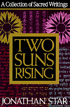 Two suns rising : a collection of sacred writings