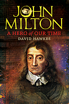 John Milton : a hero for our time